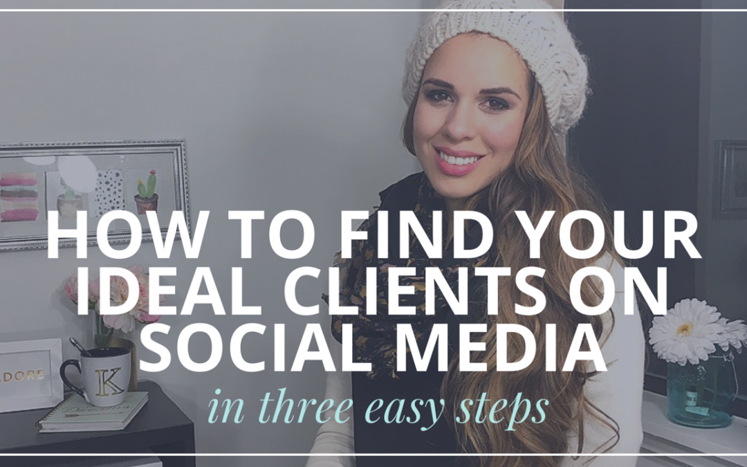 Video #2: How To Find Your Dream Clients on Social Media