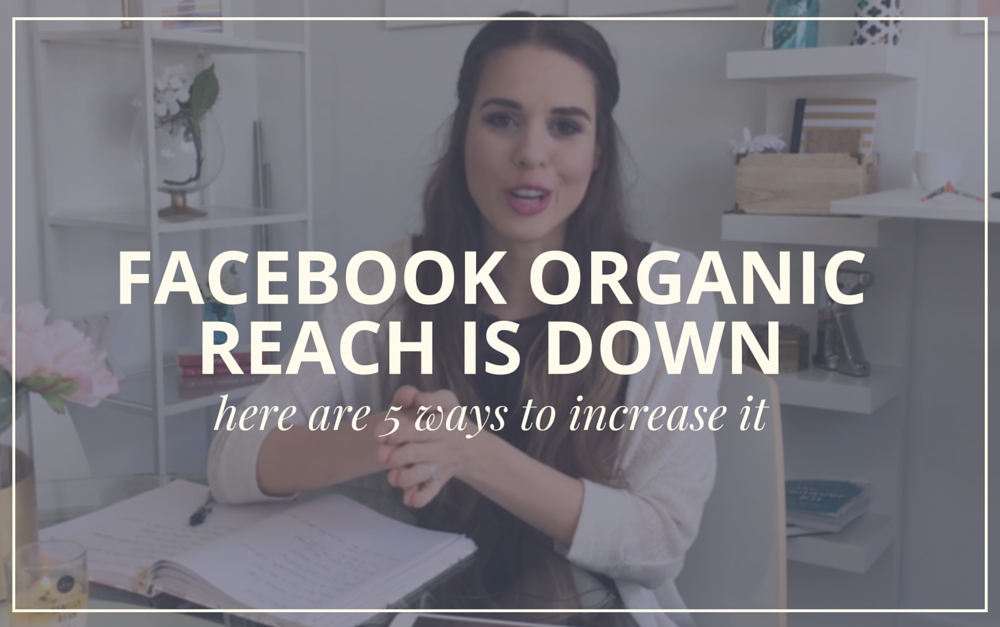 Facebook Organic Reach Is DOWN – Here Are 5 Ways To Increase It