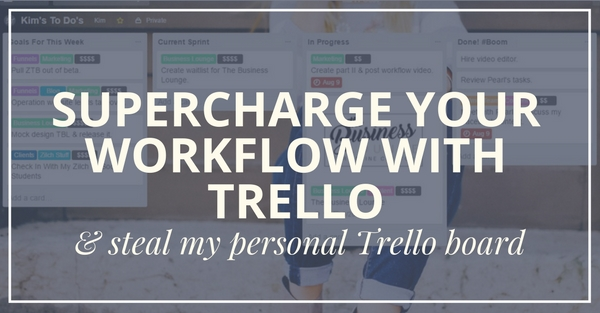How To Supercharge Your Business Workflow With Trello